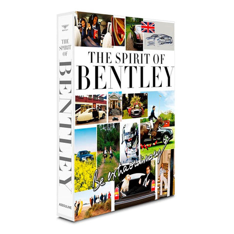 The Spirit of Bentley: Be Extraordinary
