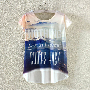 Nothing worth having comes easy T-Shirt
