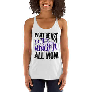 Part Beast Part Unicorn All Mom Triblend Racerback Tank [ Purple Print]