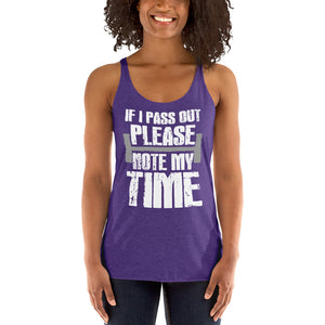 If I Pass Out Please Note My Time Triblend Racerback Tank