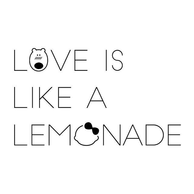 Love is like a lemonade