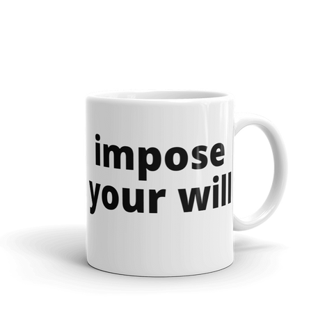 impose your will - G's Online Store