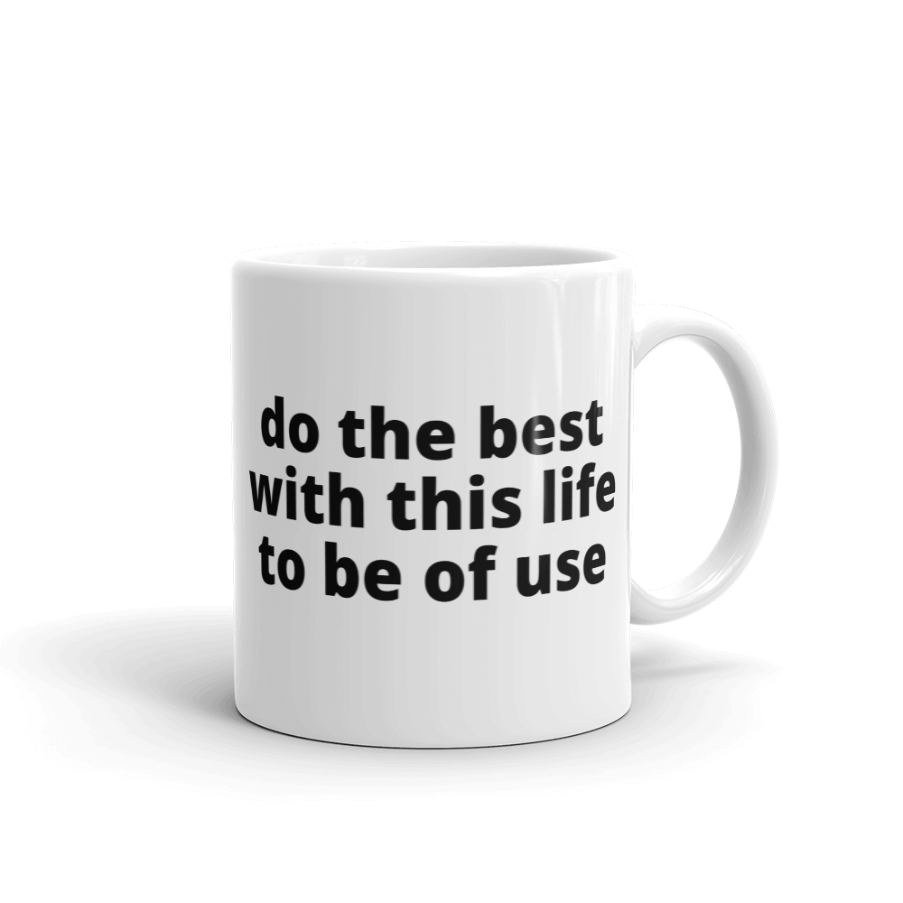 do the best with this life to be of use - G's Online Store