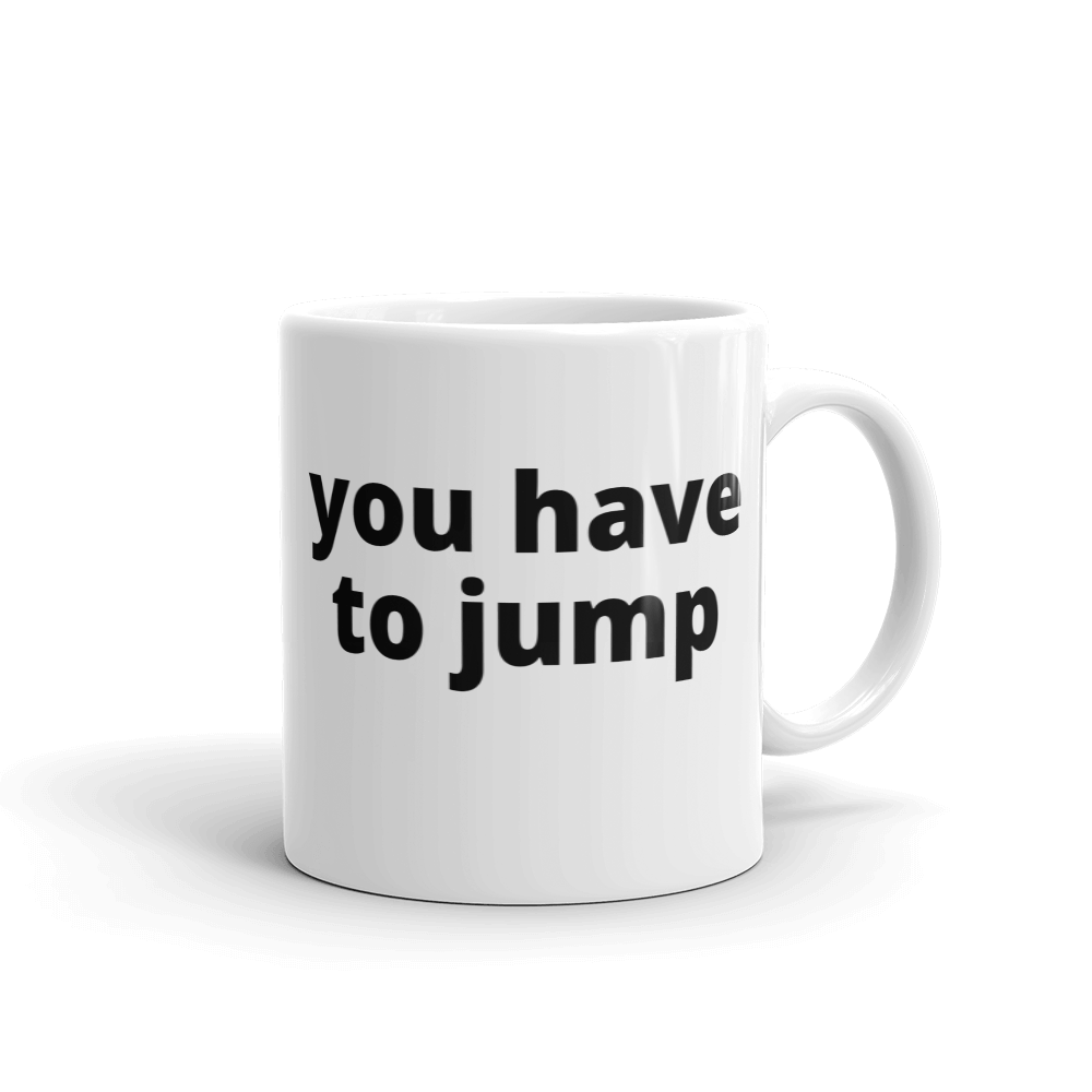 you have to jump - G's Online Store