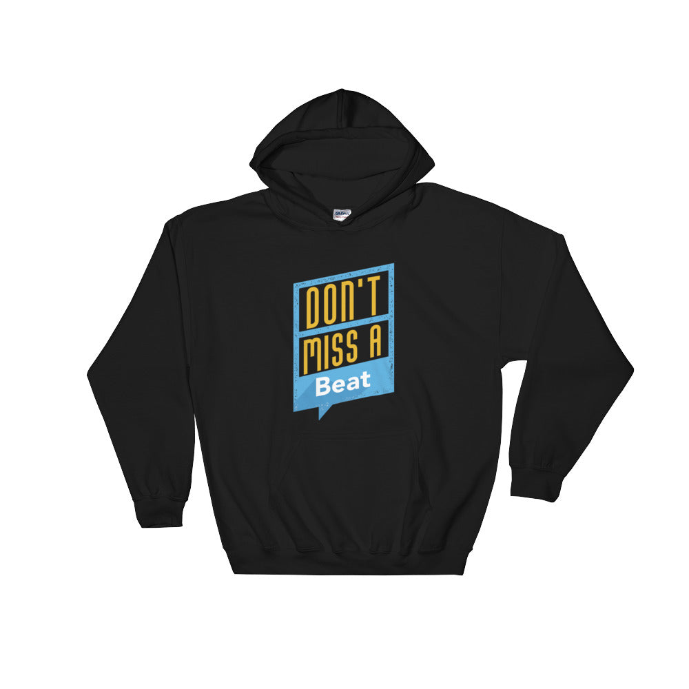 Don't Miss a Beat Hoodie