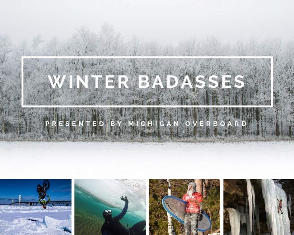 Meet the Michigan-blooded Badasses of Winter