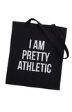 'I am Pretty Athletic' Lightweight cotton tote bag