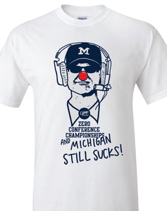 Michigan Still Sucks Tee