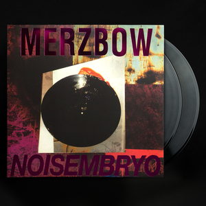 MERZBOW | NOISEMBRYO | 2xLP black vinyl edition