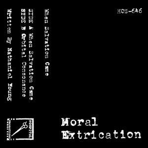 MORAL EXTRICATION | WHEN SALVATION CAME | CASSETTE PRE ORDER