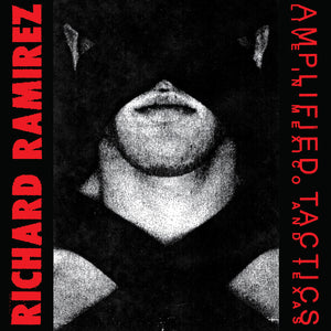 RICHARD RAMIREZ | AMPLIFIED TACTICS | RED VINYL 2XLP PRE ORDER