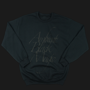 AMBIENT BLACK MAGIC | CREW NECK SWEATSHIRT | BLACK ON BLACK