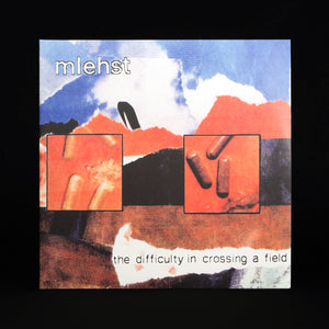 MLEHST | THE DIFFICULTY IN CROSSING A FIELD | 2xLP