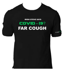 "Harp's Irish Steve Says ""COVID-19? FAR COUGH"" Tee - TribalAF"