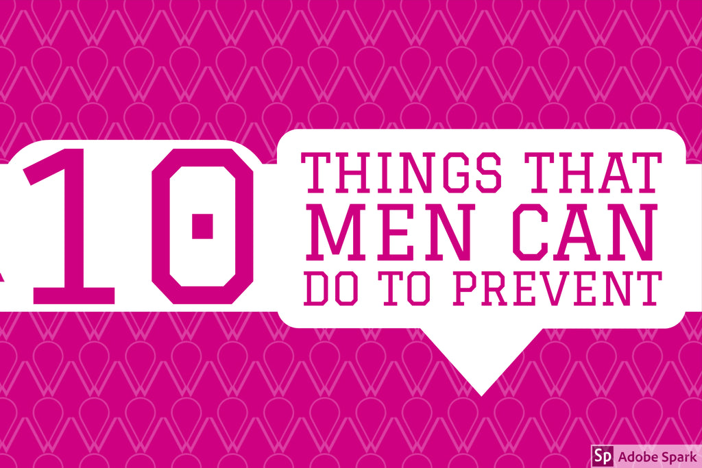 10 things that men can do to prevent