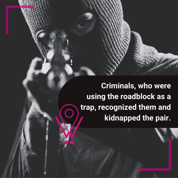 Criminals used the roadblock as a trap for the kidnap