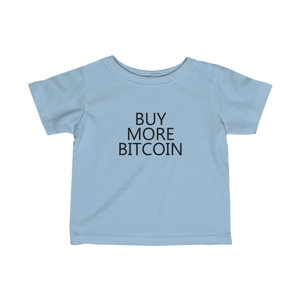 Buy More Bitcoin Infant Tee