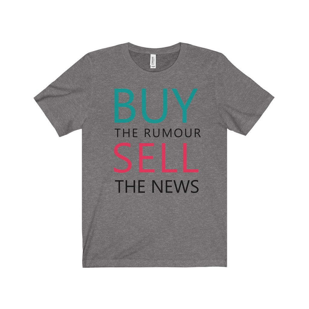 Buy The Rumor Sell The News Tee