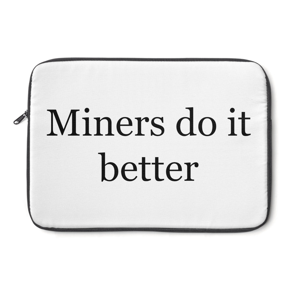 Miners Do It Better Laptop Sleeve
