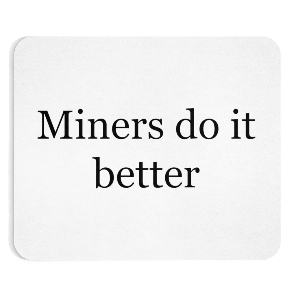 Miners Do It Better Mousepad