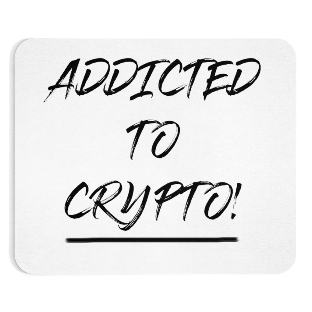 Addicted To Crypto Mousepad