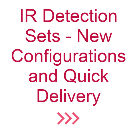 IR Detection Sets - New Configurations & Quick Delivery