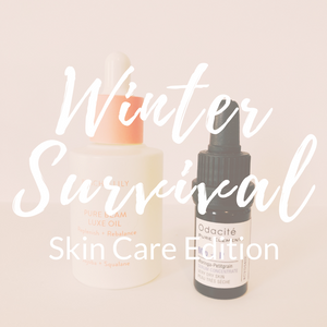 Winter Survival: Skin Care Edition