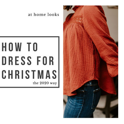 How To Dress for Christmas in 2020