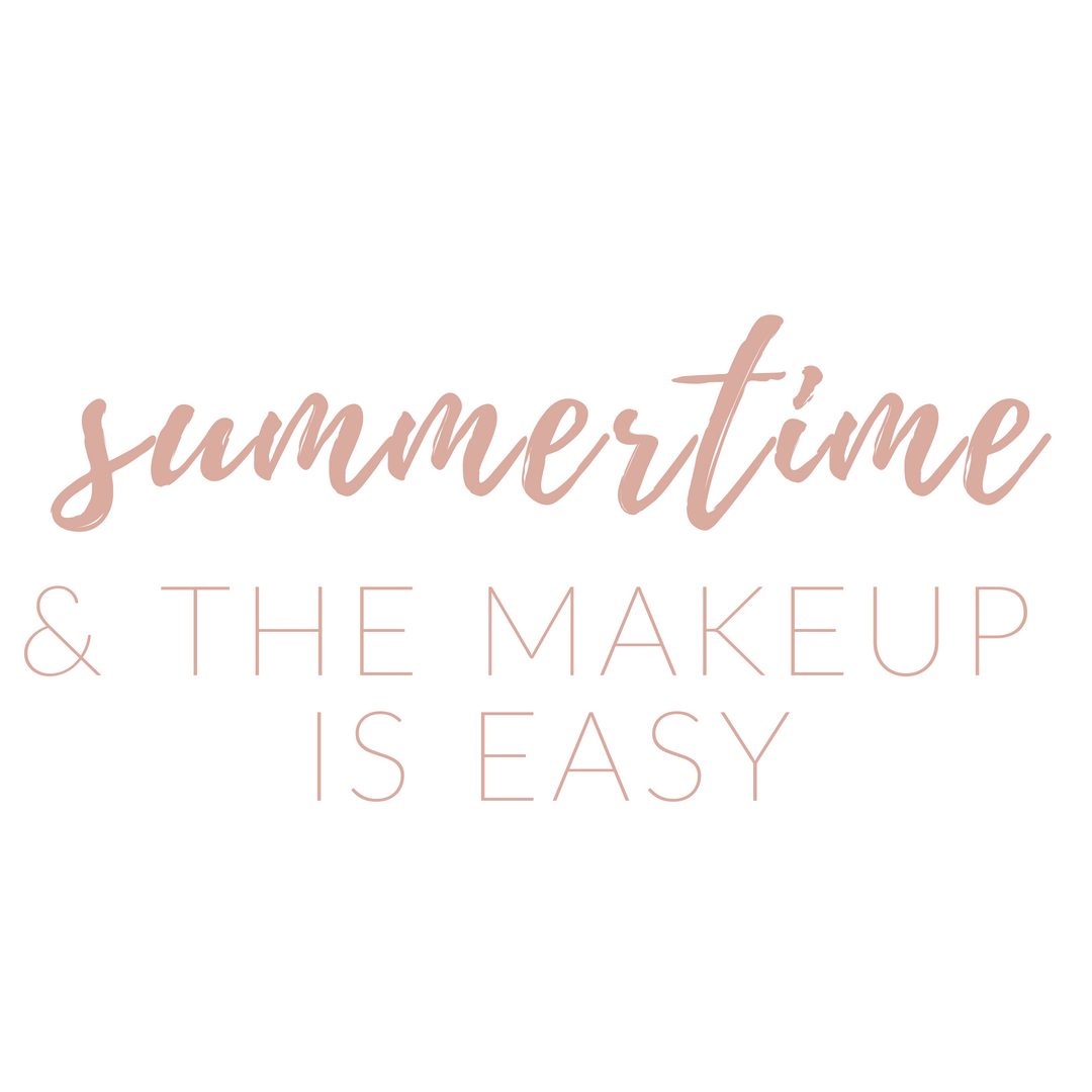 Summertime & the Makeup is Easy