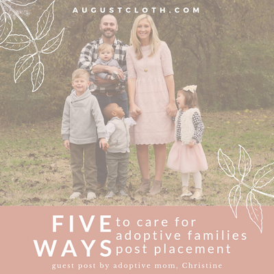 5 Ways to Care for Adoptive Families Post Placement