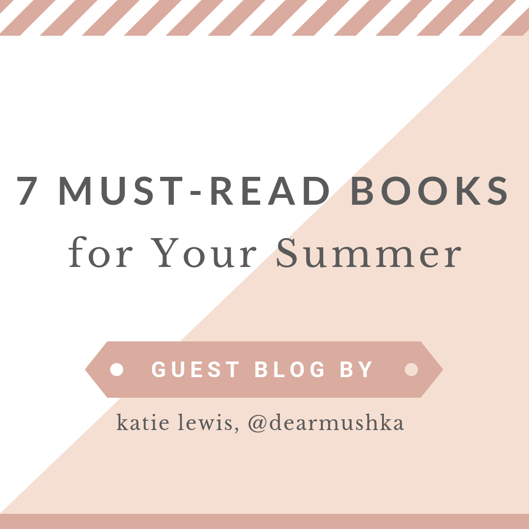 7 Must-Read Books for Your Summer