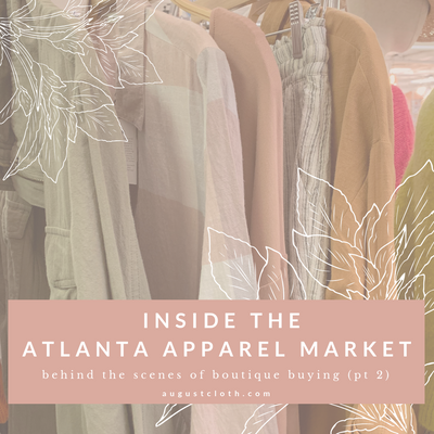 Inside the Atlanta Apparel Market (Pt 2)