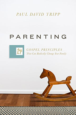 Parenting, Paul David Tripp