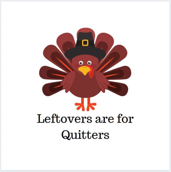 Leftovers are for Quitters Thanksgiving Luncheon Napkins