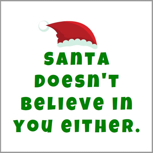 Christmas Santa Doesn't Believe in You Either Holiday Beverage Napkins