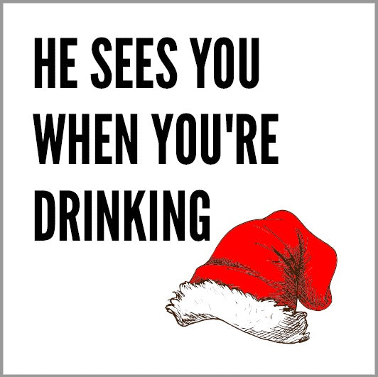 Christmas He Sees You When You're Drinking Holiday Beverage Napkins