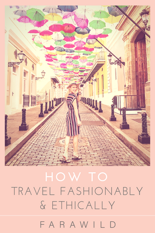 How to travel fashionably and ethically as an instagram influencer