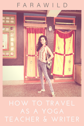 How to Travel the World as a Yoga Teacher and Writer