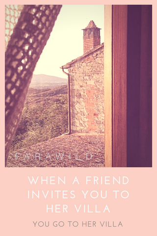 Nevertheless, when a friend invites you to her villa in tuscany, you go to her villa