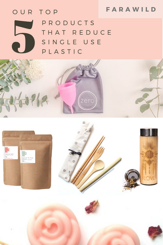 Farawilds Top 5 Products that Reduce Single Use Plastic