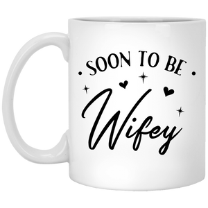 Soon To Be Wifey - Wedding Quotes - 11 oz. White Mug - 2328B
