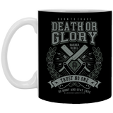 Death Or Glory - 11 oz Ceramic Mug - 136