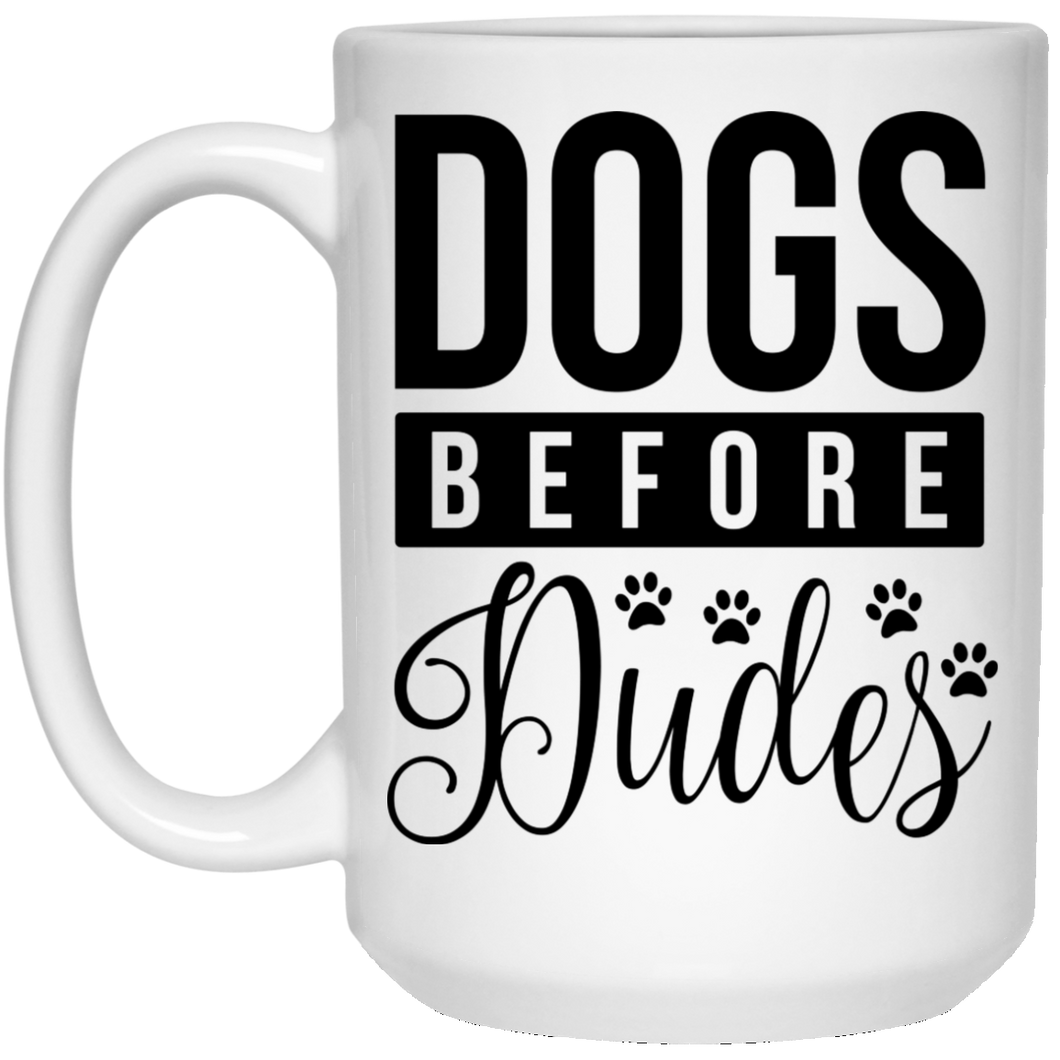 2141 - Dogs Before Dudes - 15 oz. White Mug