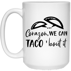 2080 - Corazon, We Can Taco 'bout It - 15 oz. White Mug