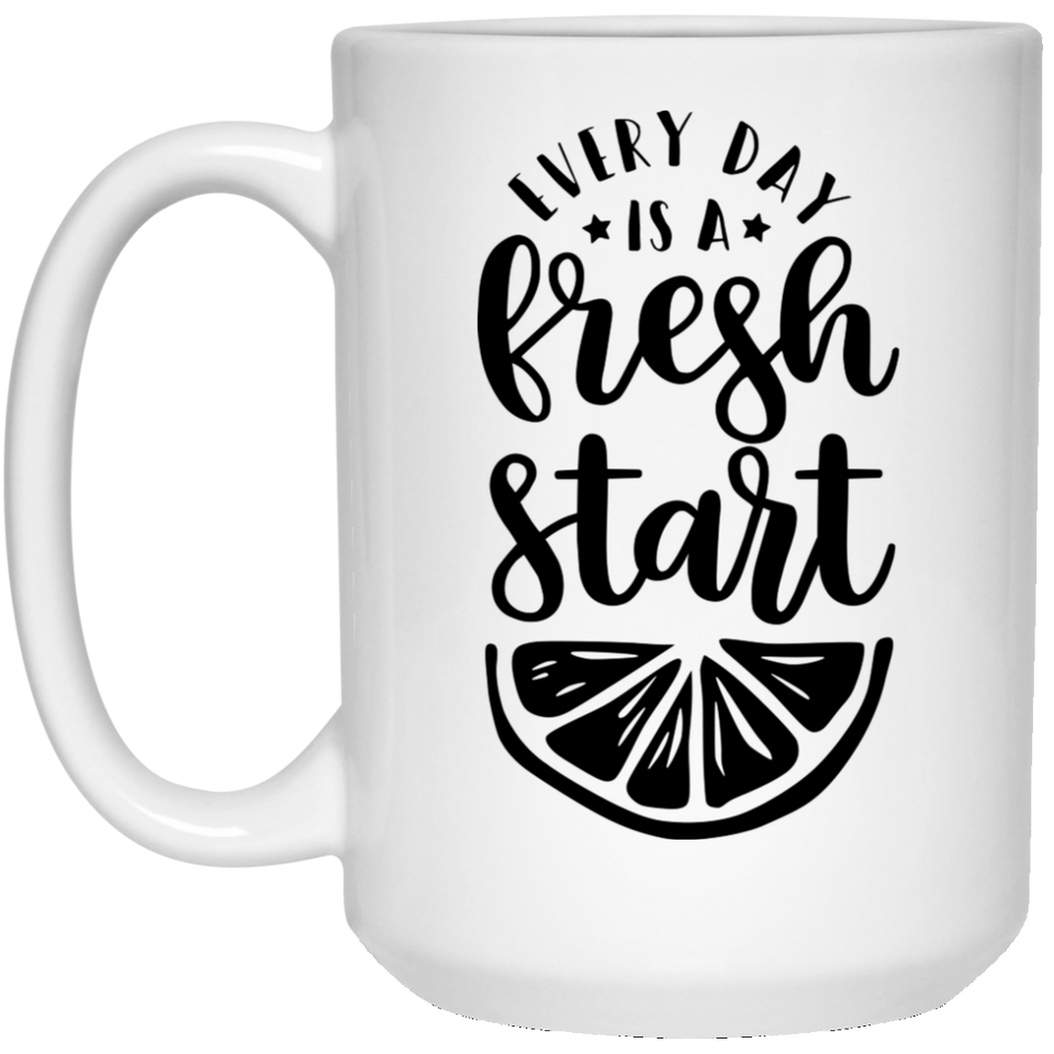 Every Day Is A Fresh Start - Inspirational Quotes - 15 oz. White Mug - 2235B