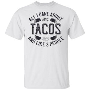 2078 - All I Care About Are Tacos And Like 3 People Black - Adult Unisex T-Shirt