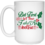 But First Let Me Take An #elfie - Christmas Quotes - 15 oz. White Mug - 2042