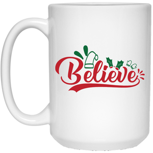 Believe - Christmas Quotes - 15 oz. White Mug - 2041