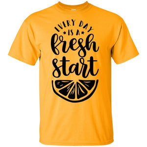 2235B - RTP - Inspirational Quotes - Every Day Is A Fresh Start - Adult Unisex T-Shirt