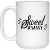 Sweet And Sassy - Sassy Quotes - 15 oz. White Mug - 2190B